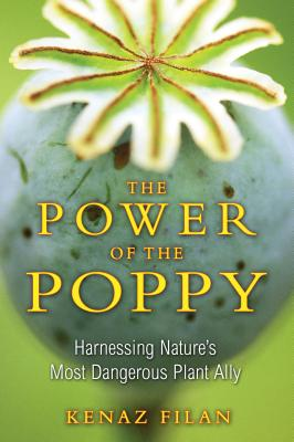 The Power of the Poppy: Harnessing Nature's Most Dangerous Plant Ally Cover Image