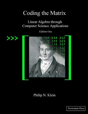Coding the Matrix: Linear Algebra through Applications to Computer Science Cover Image