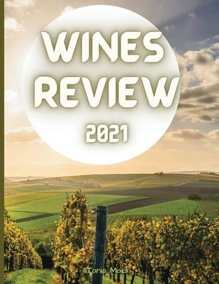 Wine Review Journal: Amazing wine journal for wine lovers l Is a must for your tracker l Journal for Reviewing and Taking Notes, wine tasti Cover Image