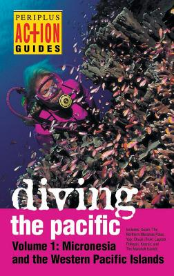 Diving the Pacific: Volume 1: Micronesia and the Western Pacific Islands Cover Image