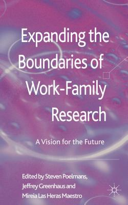 Expanding the Boundaries of Work-Family Research: A Vision for the Future Cover Image