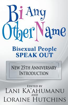 Bi Any Other Name - Bisexual People Speak Out Cover Image