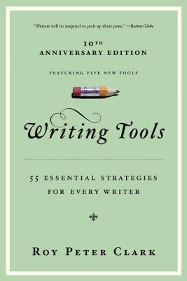 Writing Tools: 55 Essential Strategies for Every Writer Cover Image