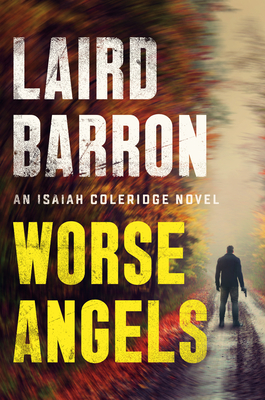 Worse Angels (An Isaiah Coleridge Novel #3) Cover Image