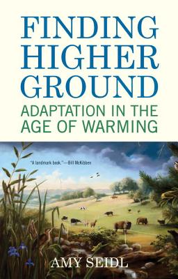Finding Higher Ground: Adaptation in the Age of Warming Cover Image