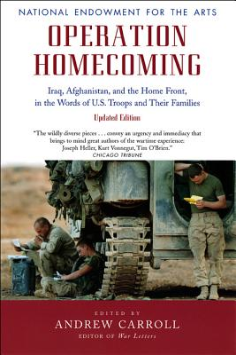Operation Homecoming: Iraq, Afghanistan, and the Home Front, in the Words of U.S. Troops and Their Families, Updated Edition Cover Image