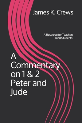 A Commentary on 1 & 2 Peter and Jude: A Resource for Teachers (and Students) Cover Image
