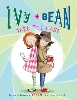 Ivy and Bean Take the Case: Book 10 (Best Friends Books for Kids, Elementary School Books, Early Chapter Books) (Ivy & Bean) Cover Image