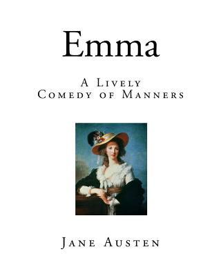 Emma: A Lively Comedy of Manners Cover Image
