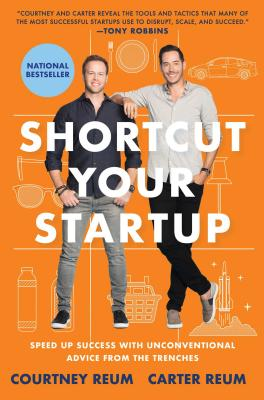 Shortcut Your Startup: Speed Up Success with Unconventional Advice from the Trenches Cover Image