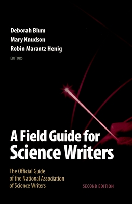A Field Guide for Science Writers: The Official Guide of the National Association of Science Writers Cover Image