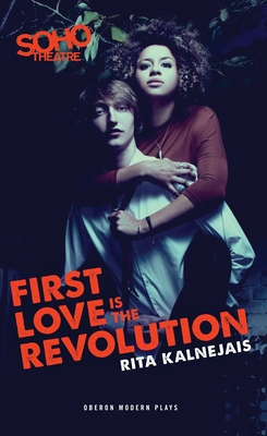 First Love Is the Revolution (Oberon Modern Plays) Cover Image