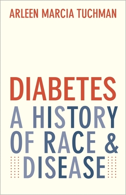Diabetes: A History of Race and Disease Cover Image