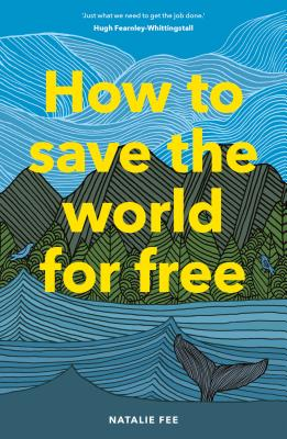 Cover for How to Save the World For Free
