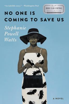 No One Is Coming to Save Us: A Novel Cover Image