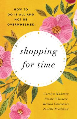 Shopping for Time: How to Do It All and Not Be Overwhelmed Cover Image