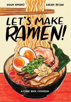 Let's Make Ramen!: A Comic Book Cookbook Cover Image