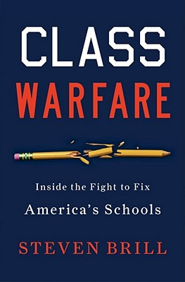 Class Warfare: Inside the Fight to Fix America's Schools Cover Image