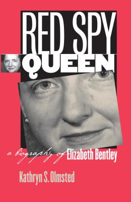 Red Spy Queen: A Biography of Elizabeth Bentley Cover Image