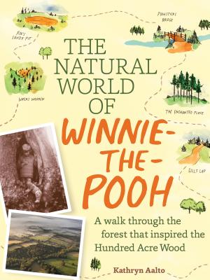 The Natural World of Winnie-the-Pooh: A Walk Through the Forest that Inspired the Hundred Acre Wood Cover Image