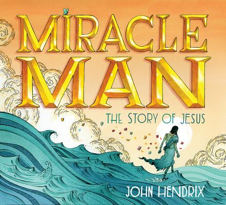Miracle Man: The Story of Jesus Cover Image