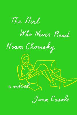 The Girl Who Never Read Noam Chomsky: A novel Cover Image