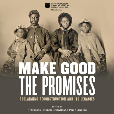 Make Good the Promises: Reclaiming Reconstruction and Its Legacies Cover Image