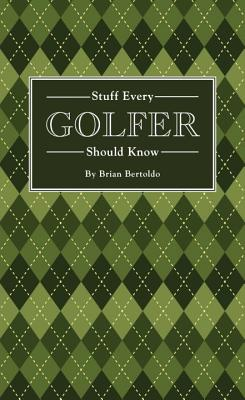 Stuff Every Golfer Should Know (Stuff You Should Know #15) Cover Image