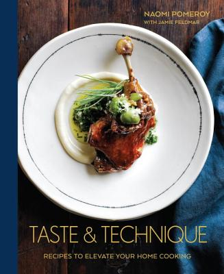 Taste & Technique: Recipes to Elevate Your Home Cooking [A Cookbook] Cover Image