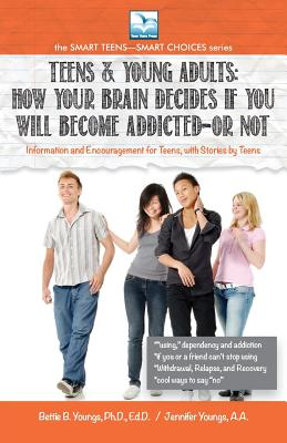 How Your Brain Decides if You Will Become Addicted--or NOT: For Teens & Young Adults Cover Image
