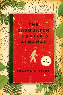 The Sasquatch Hunter's Almanac: A Novel Cover Image