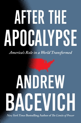 After the Apocalypse: America's Role in a World Transformed (American Empire Project) Cover Image