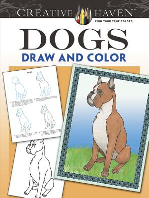 Creative Haven Dogs Draw and Color (Creative Haven Coloring Books) Cover Image