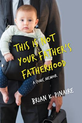 This Is Not Your Father's Fatherhood Cover Image