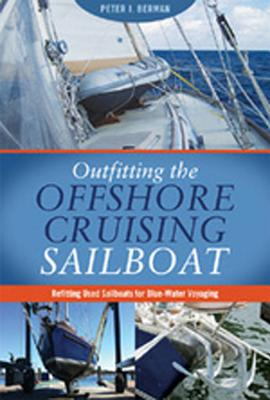 Outfitting the Offshore Cruising Sailboat: Refitting Used Sailboats for Blue-Water Voyaging Cover Image