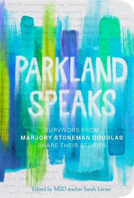 Parkland Speaks: Survivors from Marjory Stoneman Douglas Share Their Stories Cover Image