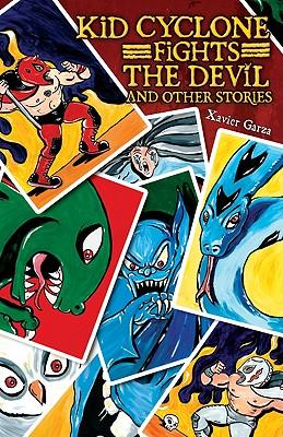 Kid Cyclone Fights the Devil and Other Stories / Kid Ciclon Se Enfrenta a El Diablo y Otras Historias Cover Image