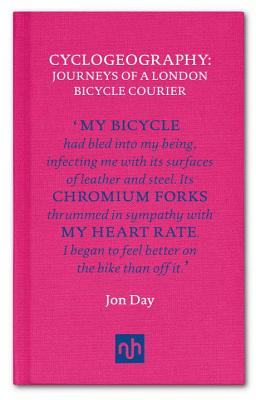 Cyclogeography: Journeys of a London Bicycle Courier Cover Image