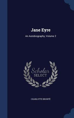 Jane Eyre: An Autobiography, Volume 2 Cover Image