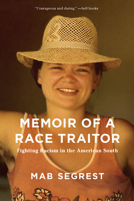Memoir of a Race Traitor: Fighting Racism in the American South Cover Image