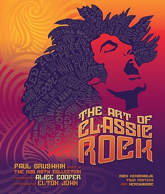 The Art of Classic Rock: Rock Memorabilia, Tour Posters, and Merchandise Cover Image