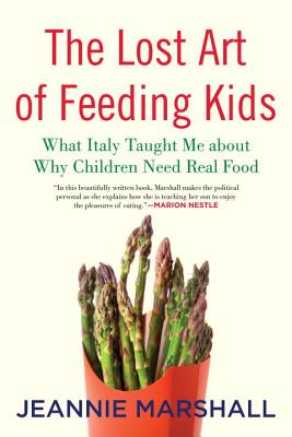 The Lost Art of Feeding Kids Cover