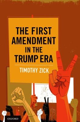 The First Amendment in the Trump Era Cover Image