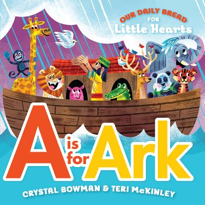 A is for Ark (Our Daily Bread for Little Hearts) Cover Image
