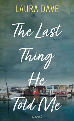 The Last Thing He Told Me Cover Image