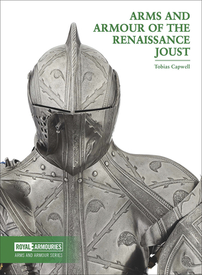 Arms and Armour of the Renaissance Joust Cover Image