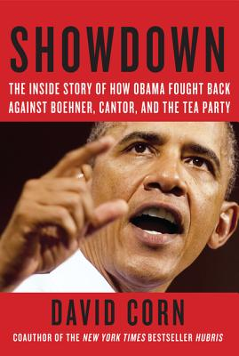 Showdown: The Inside Story of How Obama Fought Back Against Boehner, Cantor, and the Tea Party Cover Image