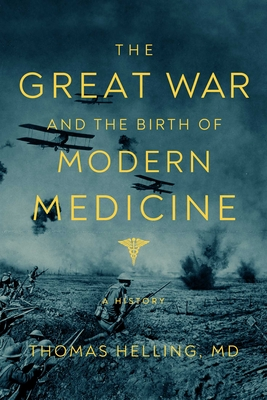 The Great War and the Birth of Modern Medicine Cover Image