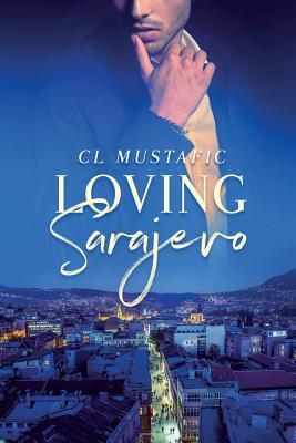 Loving Sarajevo Cover Image