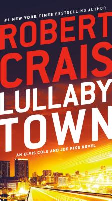 Lullaby Town: An Elvis Cole and Joe Pike Novel Cover Image